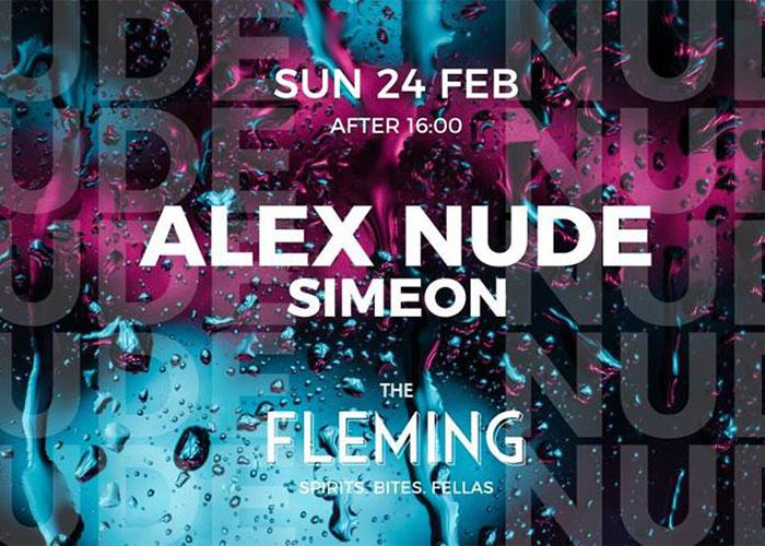 8adcebb727ca Ο Alex Nude επιστρέφει στο The Fleming για το μηνιαίο του residency και  μαζί με τον Simeon υπόσχονται να μας χαρίσουν ένα Κυριακάτικο απογευματινό  party